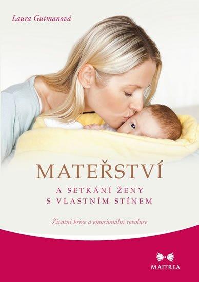 Gutmanová Laura: Mateřství a setkání ženy s vlastním stínem