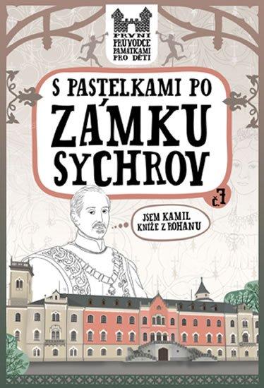 Chupíková Eva: S pastelkami po zámku Sychrov