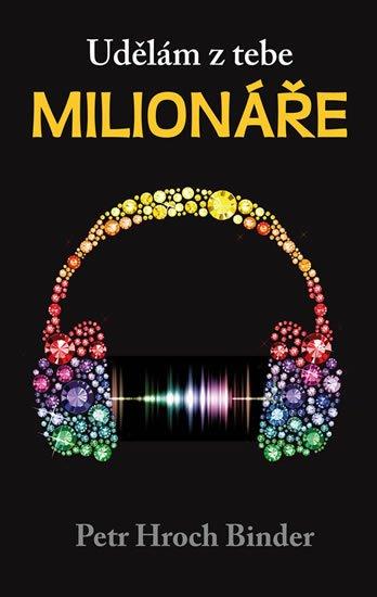 Binder Petr Hroch: Udělám z tebe milionáře