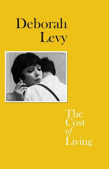 Levy Deborah: The Cost of Living (Living Autobiography)