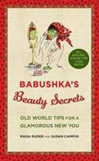 Ruder Raisa: Babushka´s Beauty Secrets
