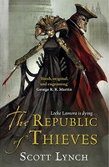 Lynch Scott: The Republic of Thieves