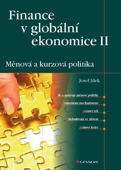 Jílek Josef: Finance v globální ekonomice II - Měnová a kurzová politika
