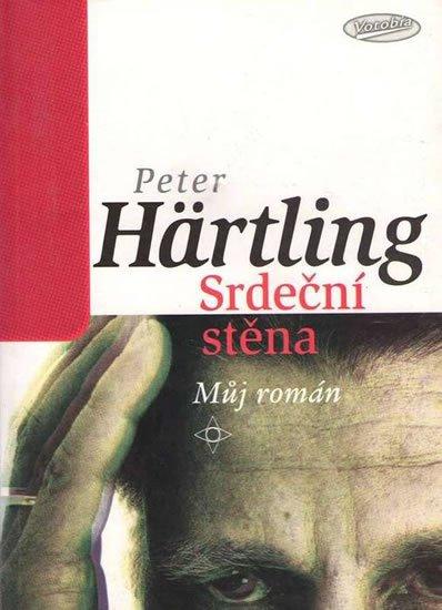 Hartling Peter: Srdeční stěna - Můj román