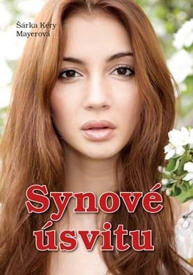 Mayerová Šárka Kéry: Synové úsvitu