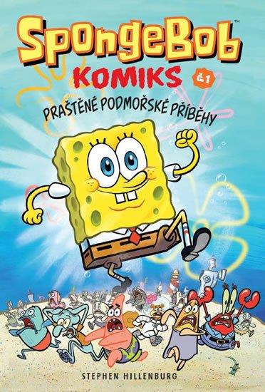 Hillenburg Stephen: SpongeBob - Praštěné podmořské příběhy