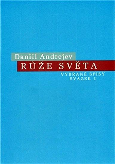 Andrejev Daniil: Růže světa