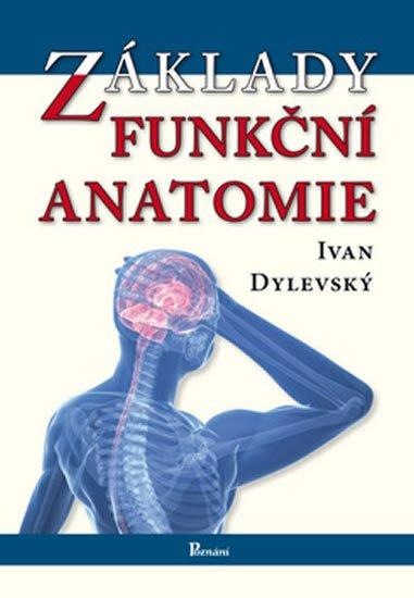Dylevský Ivan: Základy funkční anatomie