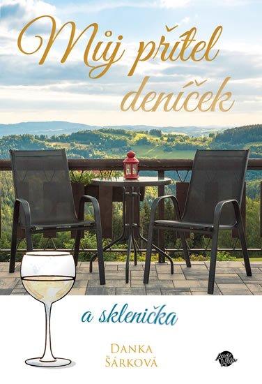 Šárková Danka: Můj přítel deníček a sklenička