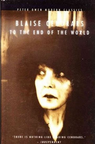 Cendrars Blaise: To The end Of the World