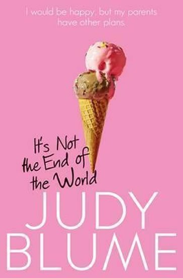 Blumeová Judy: It´s Not the End of the World