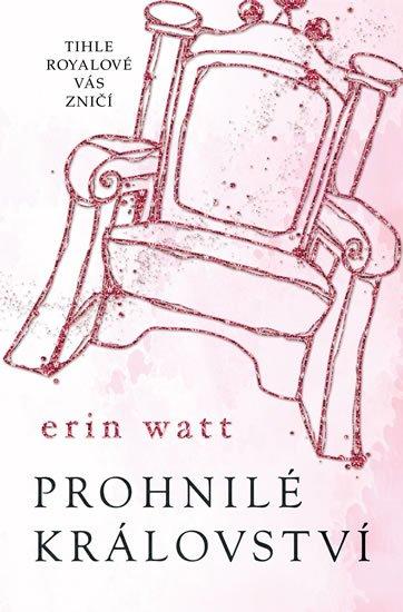 Watt Erin: Prohnilé království