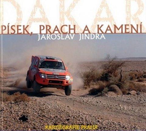 Jindra Jaroslav: Dakar - písek, prach a kamení