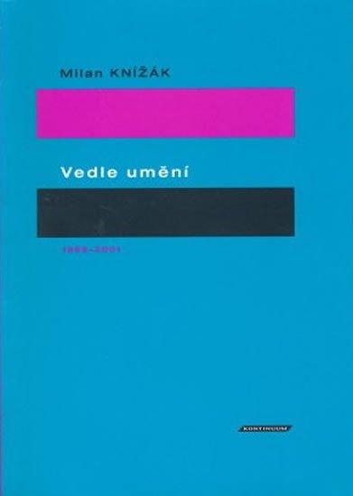 Knížák Milan: Vedle umění