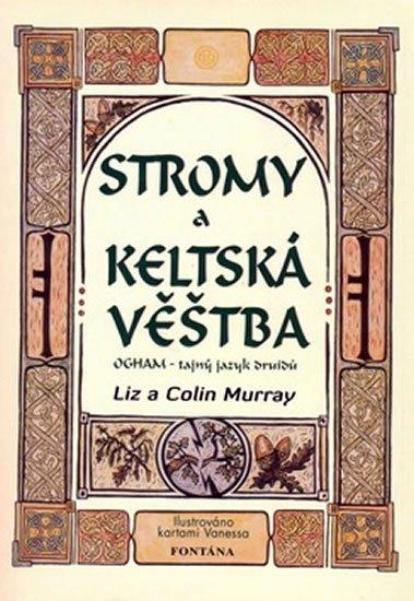Murray Liz a Colin: Stromy a keltská věštba