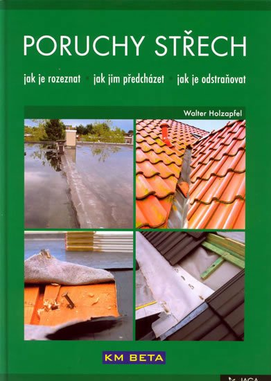 Holzapfel Walter: Poruchy střech