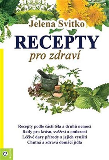 Svitko Jelena: Recepty pro zdraví