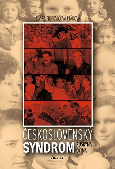 Filipovičová-Ptáková Elvíra: Československý syndrom ruskýma očima