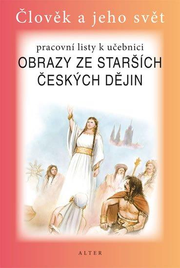 Chmelařová Helena, Dlouhý A.,: Obrazy ze starších českých dějin pro 4. ročník ZŠ - Pracovní listy k učebni