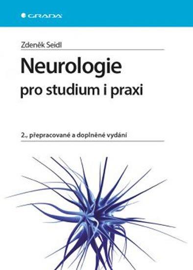 Seidl Zdeněk: Neurologie pro studium i praxi
