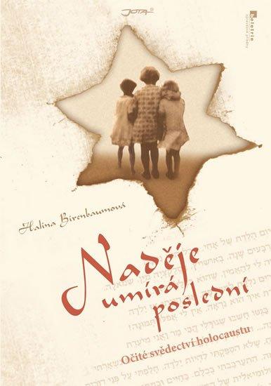 Birenbaumová Halina: Naděje umírá poslední - Očité svědectví holocaustu