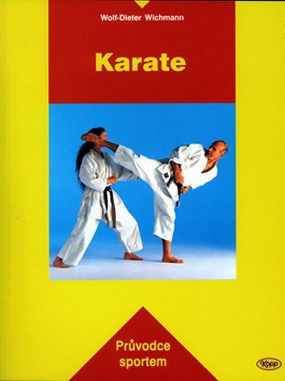 Wichmann Wolf-Dieter: Karate - Průvodce sportem