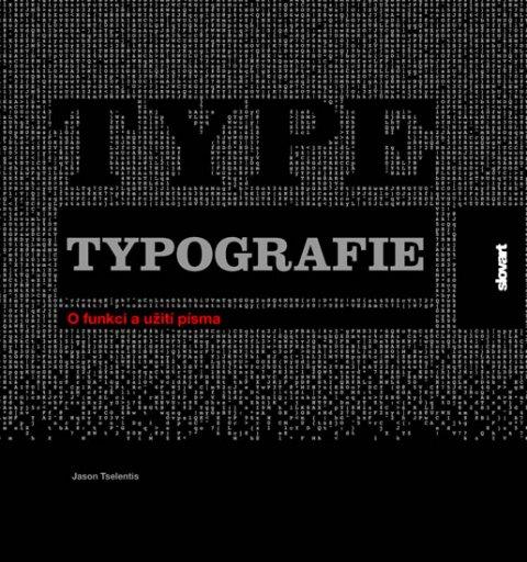 Tselentis Jason: Typografie - O funkci a užití písma