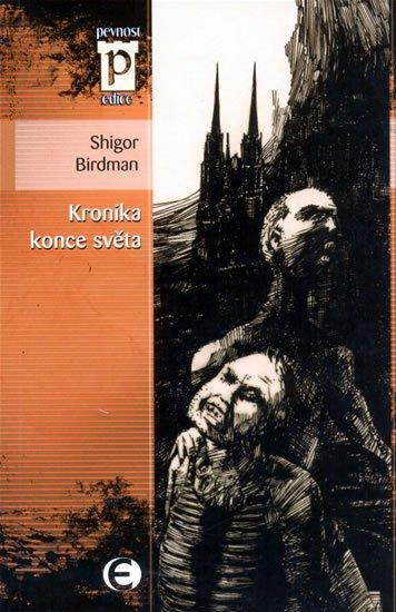 Birdman Shigor: Kronika konce světa (Edice Pevnost)