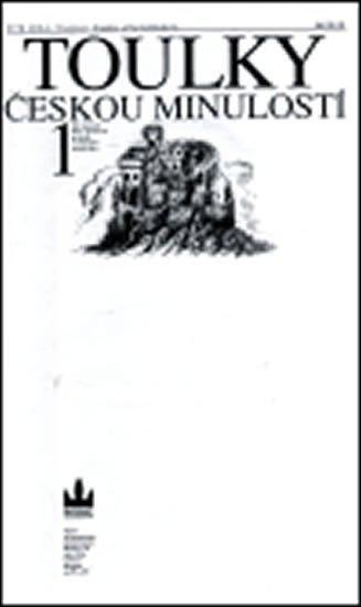 Hora Petr: Toulky českou minulostí 1 - Od nejstarší doby kamenné po práh vrcholného st