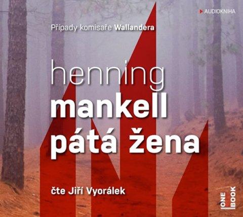 Mankell Henning: Pátá žena - CDmp3 (Čte Jiří Vyorálek)
