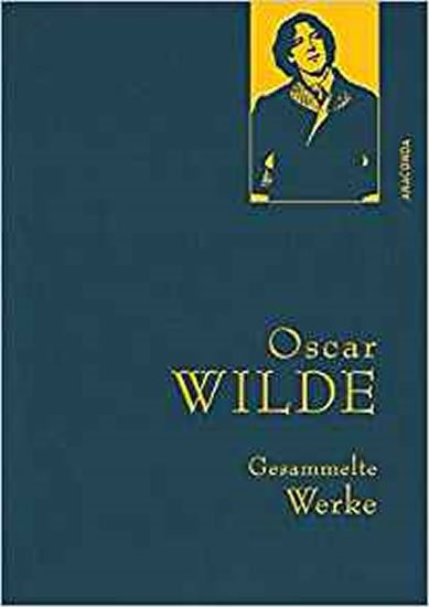 Wilde Oscar: Gesammelte Werke: Oscar Wilde