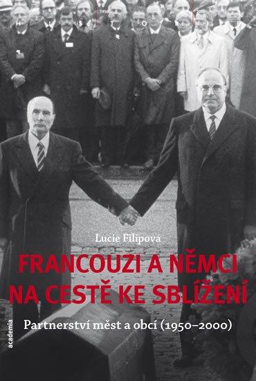 Filipová Lucie: Francouzi a Němci na cestě ke sblížení