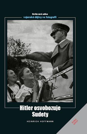 Hoffmann Heinrich: Hitler osvobozuje Sudety