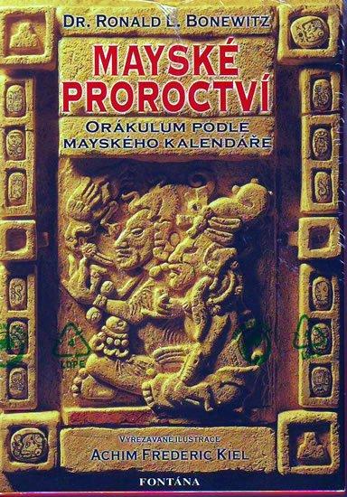 Bonewitz Ronald L.: Mayské proroctví - Orákulum podle mayského kalendáře