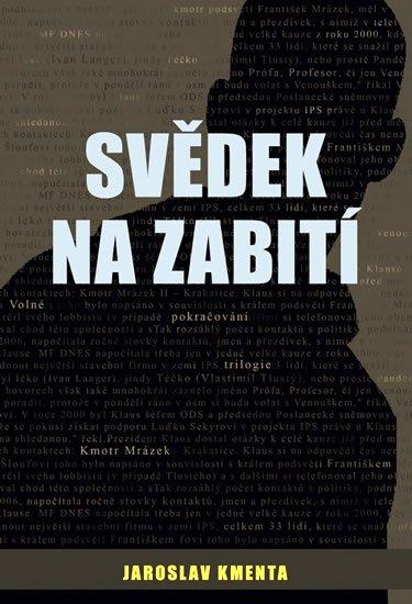 Kmenta Jaroslav: Kmotr Mrázek IV. - Svědek na zabití