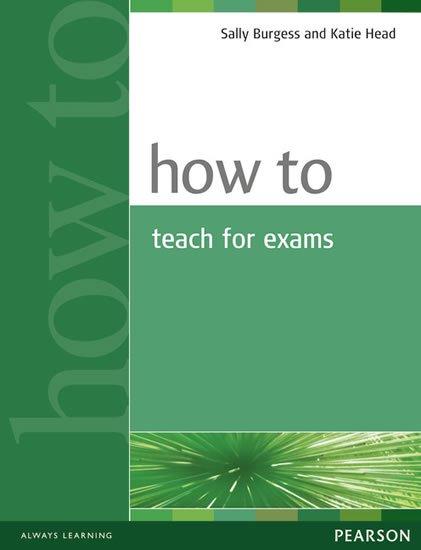 Burgess Sally: How to Teach Exams