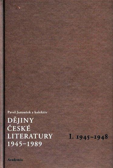 Janoušek Pavel: Dějiny české literatury 1945-1989 - I.díl 1945-1948+CD