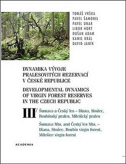 Vrška Tomáš: Dynamika vývoje pralesovitých rezervací v ČR III.