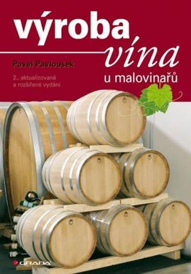 Pavloušek Pavel: Výroba vína u malovinařů