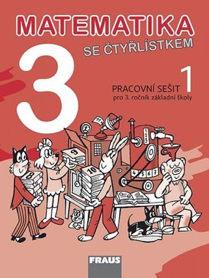 kolektiv autorů: Matematika se Čtyřlístkem 3/1 pro ZŠ - Pracovní sešit