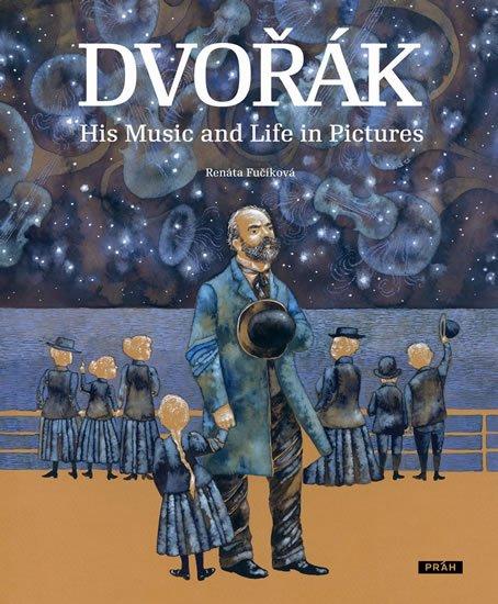 Fučíková Renáta: Dvořák - His Music and Life in Pictures (anglicky)