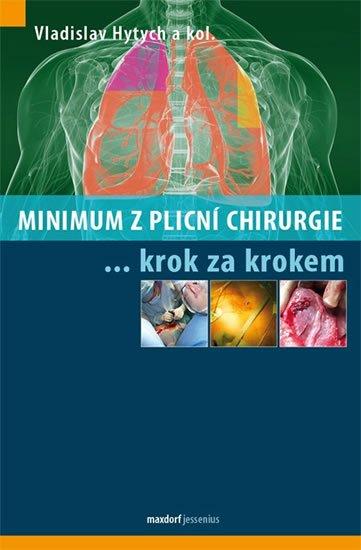 Hytych Vladislav a kolektiv: Minimum z plicní chirurgie krok za krokem