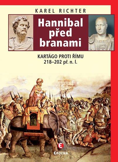 Richter Karel: Hannibal před branami - Kartágo proti Římu 218-202 př. n. l.