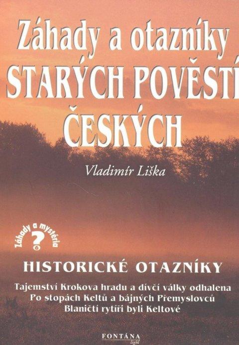 Liška Vladimír: Záhady a otazníky starých povětí českých - Historické otazníky