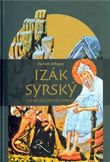 Alfejev Ilarion: Izák Syrský a jeho duchovní odkaz