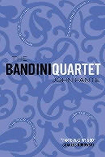 Fante John: The Bandini Quartet