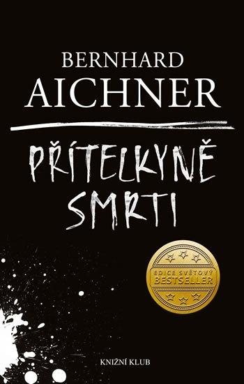 Aichner Bernhard: Přítelkyně smrti
