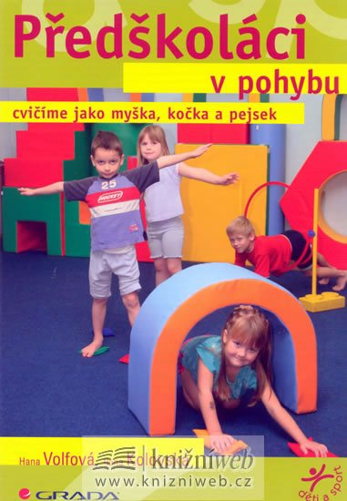 Kolovská, Volfová: Předškoláci v pohybu