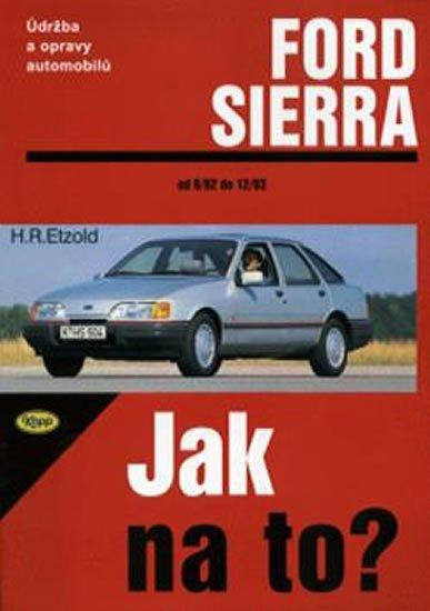 Etzold Hans-Rudiger Dr.: Ford Sierra 6/82 - 2/93 - Jak na to? - 1.