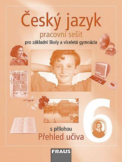 kolektiv autorů: Český jazyk 6 pro ZŠ a víceletá gymnázia - Pracovní sešit